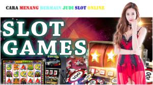 Cara Menang Bermain Judi Slot Online Di Live Casino